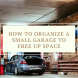 How To Organize A Small Garage To Free Up Space